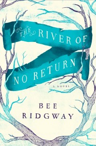 The River of No Return by Bee Ridgway (Hardcover, Kindle)
